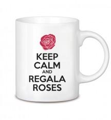Keep calm and regala roses