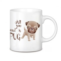 Taza All you need is pug_1