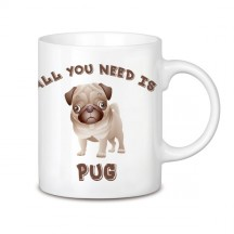 Taza All you need is pug_2